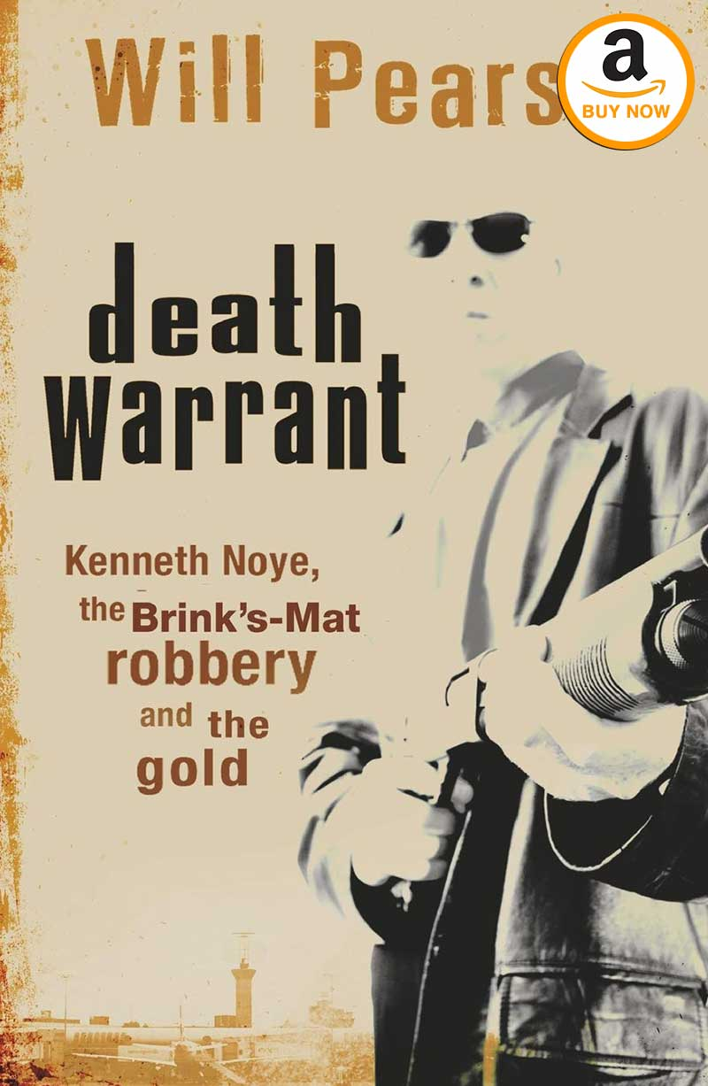 Death Warrant an account of the Brink's-Mat robbery by Will Pearson