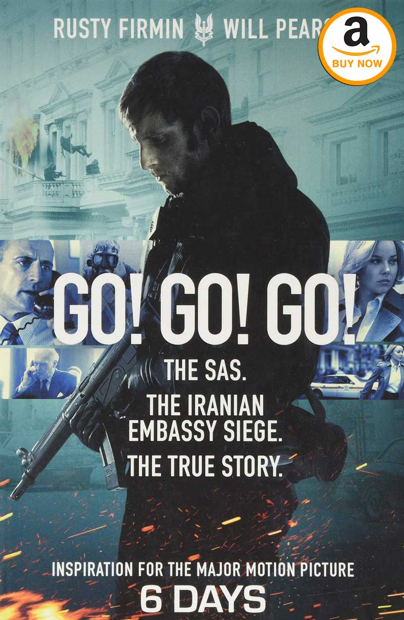 Go! Go! Go! Inspiration for the major motion picture 6 Days, starring Jamie Bell as SAS Sergeant Rusty Firmin.